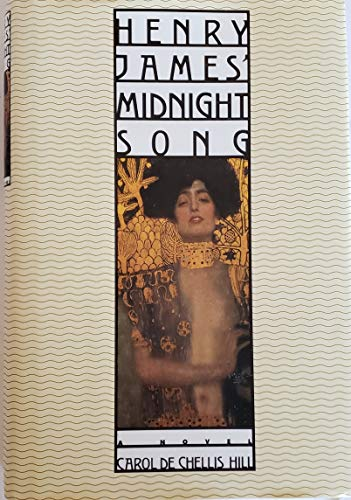 Henry James' Midnight Song By Carol Hill