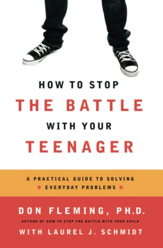 How to Stop the Battle with Your Teenager By Don Fleming
