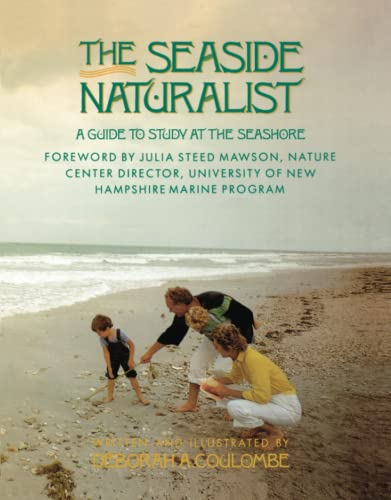 The Seaside Naturalist: A Guide to Study at the Seashore By Deborah A. Coulombe
