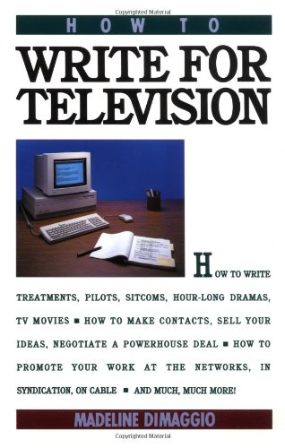 How to Write for Television by Maeline Di Maggio