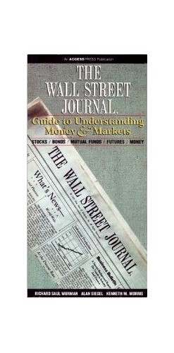 The Wall Street Journal Guide to Understanding Money and Markets By Richard Saul Wurman