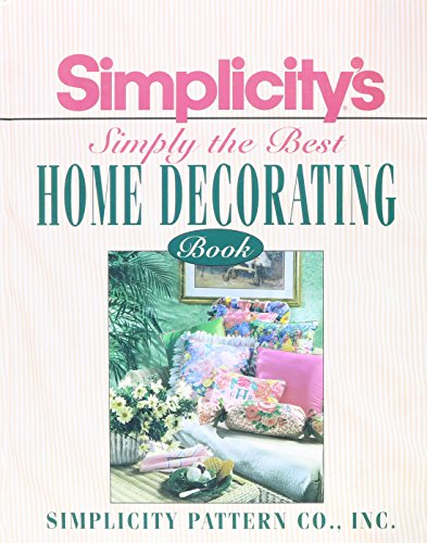 Simplicity Simply Best Home Decorating By Simplicity Pattern Company