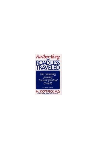 Further Along the Road Less Travelled By M. Scott Peck