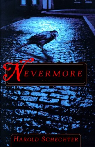 Nevermore By Harold Schechter