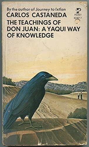 The Teachings of Dan Juan: a Yaqui Way of Knowledge By Carlos Castaneda