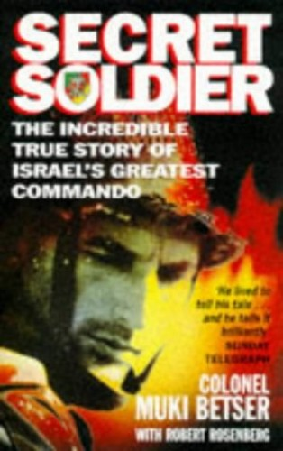 Secret Soldier By Moshe Betser