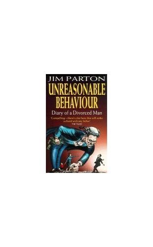 Unreasonable Behaviour By Jim Parton