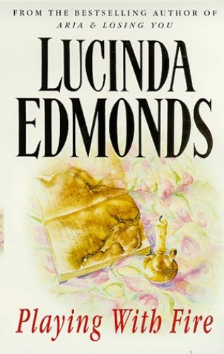 Playing with Fire By Lucinda Edmonds