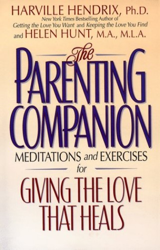 The Parenting Companion By Harville Hendrix