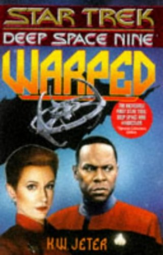 Star Trek - Deep Space Nine: Warped By K. W. Jeter