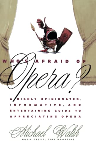Who's Afraid of Opera? By Michael Walsh