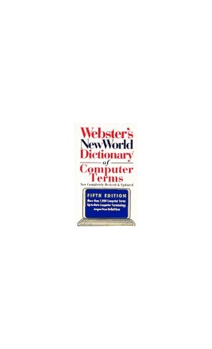 Webster's New World Dictionary of Computer Terms By Donald D. Spencer
