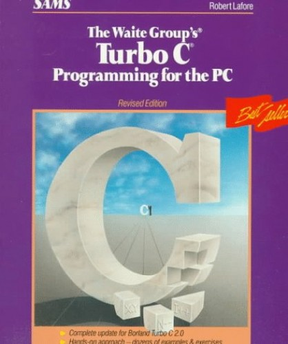 Turbo C. Programming for the P.C. By Robert Lafore