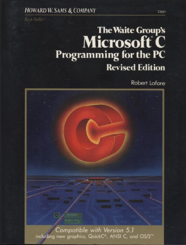 Microsoft C. Programming for the I.B.M.Personal Computer By Robert Lafore