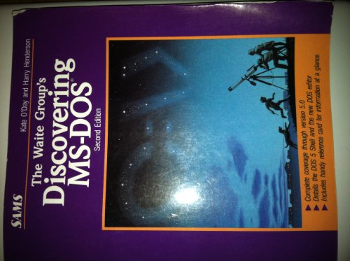 Discovering M. S.-DOS By The Waite Group