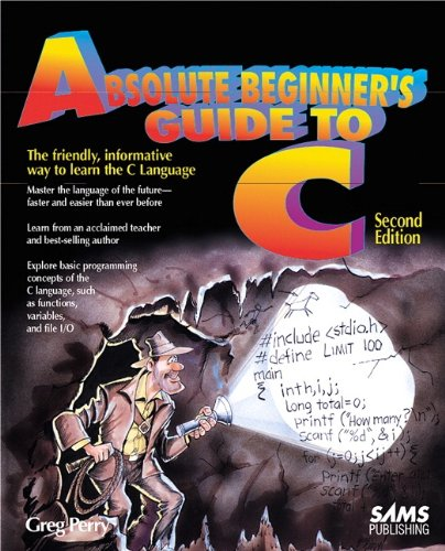 Absolute Beginner's Guide to C (Other Sams) By Greg M. Perry