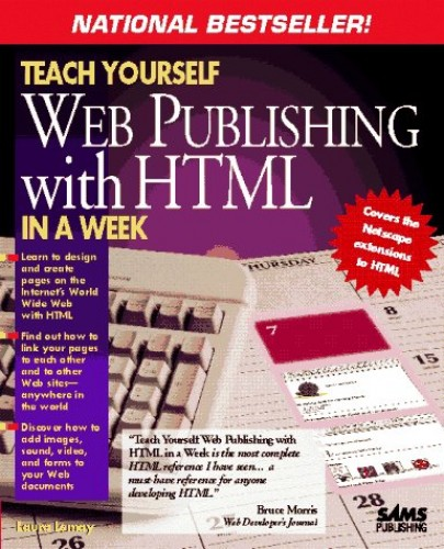 Teach Yourself HTML Web Publishing in a Week By Laura Lemay