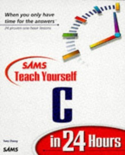 Sams Teach Yourself C in 24 Hours by Sams Development Group