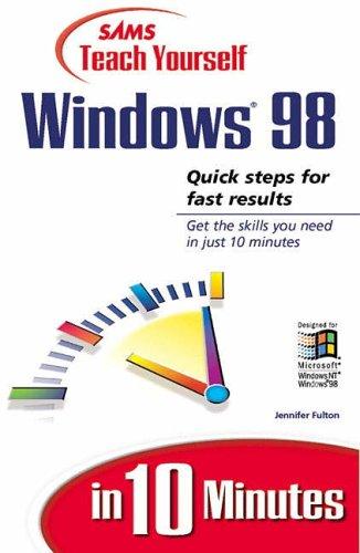 Sams Teach Yourself Windows 98 in 10 Minutes By Jennifer Fulton