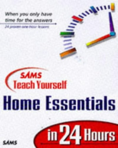 Sams Teach Yourself Home Essentials in 24 Hours By Sams Development Group