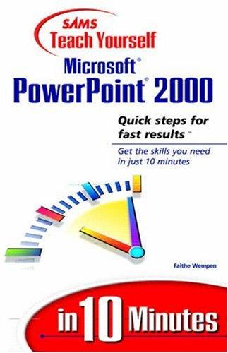 Sams Teach Yourself Microsoft PowerPoint 2000 in 10 Minutes By Faithe Wempen