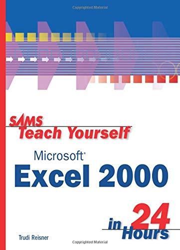 Sams teach yourself microsoft excel 2000 By Trudi Reisner