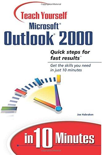 Sams Teach Yourself Microsoft Outlook 2000 in 10 Minutes By Joe Habraken