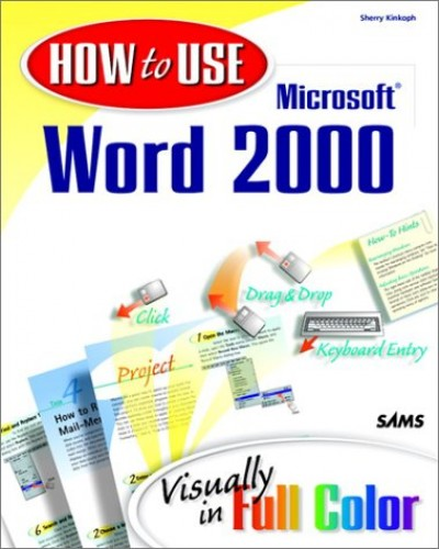 How to Use Microsoft Word 2000 By Sherry Kinkoph Gunter
