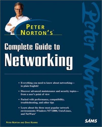 Peter Norton's Complete Guide To Networking By Peter Norton
