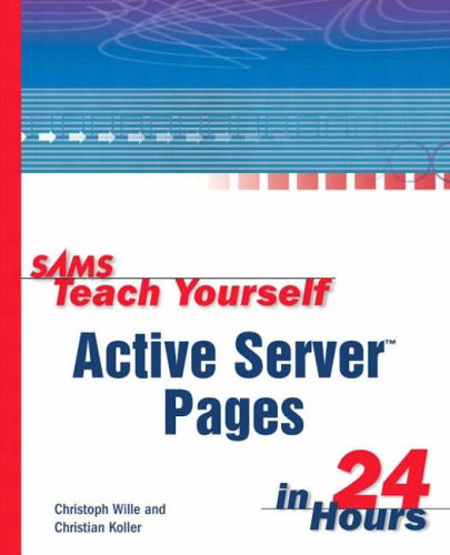 Sams Teach Yourself Active Server Pages in 24 Hours By Christoph Wille