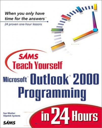 Sams Teach Yourself Outlook 2000 Programming in 24 Hours By Sue Mosher