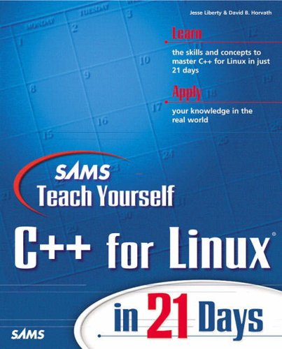 Sams Teach Yourself C++ for Linux in 21 Days By Jesse Liberty