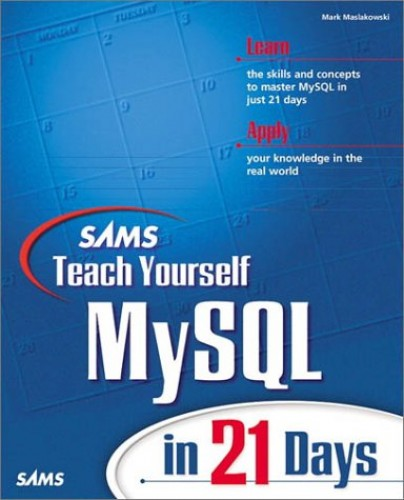 Sams Teach Yourself MySQL in 21 Days by Mark Mazlakowski