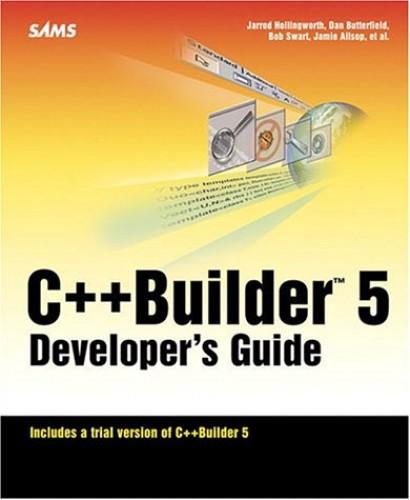 C++Builder 5 Developer's Guide By Jarrod Hollingworth