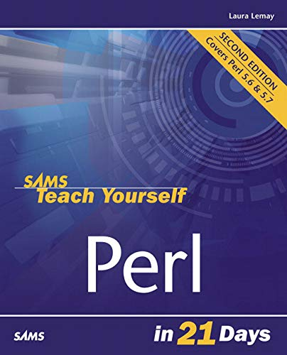 Sams Teach Yourself Perl in 21 Days By Laura Lemay