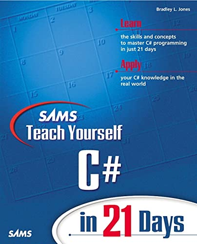 Sams Teach Yourself C# in 21 Days By Bradley L. Jones