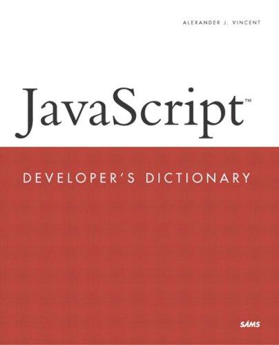 JavaScript Developer's Dictionary By Alexander J. Vincent