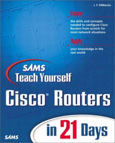 Sams Teach Yourself Cisco Routers in 21 Days By Jerome F. di Marzio