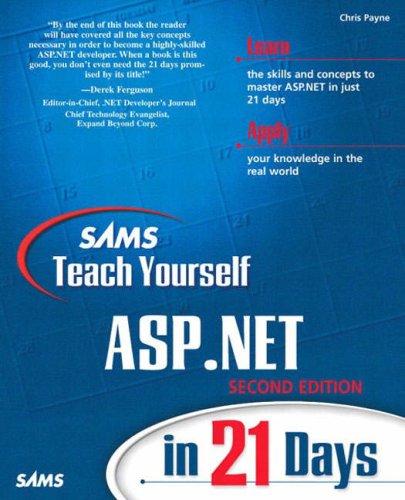 Sams Teach Yourself ASP.NET in 21 Days By Chris Payne