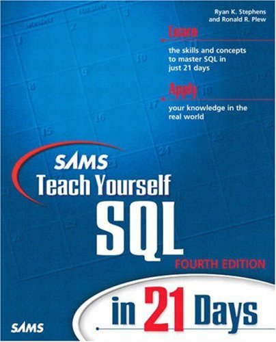 Sams Teach Yourself SQL in 21 Days By Ron Plew