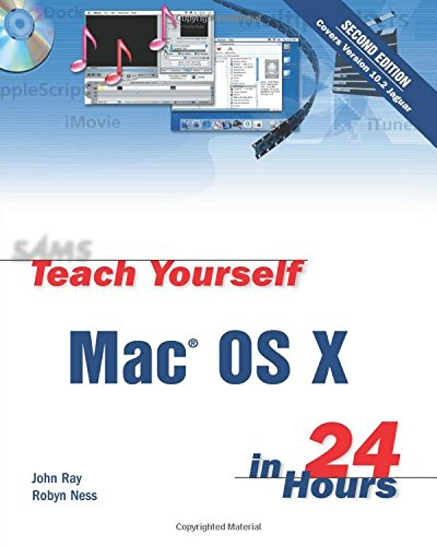 Sams Teach Yourself Mac OS X in 24 Hours By John Ray