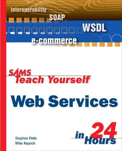 Sams Teach Yourself Web Services in 24 Hours By Stephen Potts