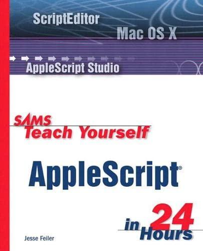 Sams Teach Yourself AppleScript in 24 Hours By Jesse Feiler