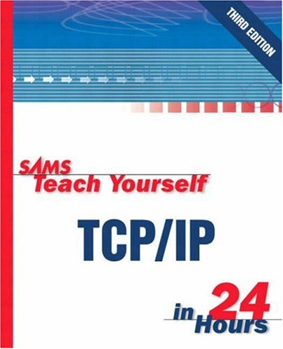 Sams Teach Yourself TCP/IP in 24 Hours by Joe Casad