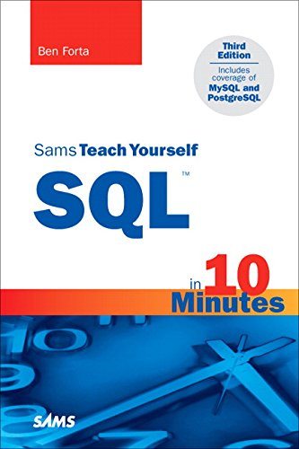 Sams Teach Yourself SQL in 10 Minutes by Ben Forta