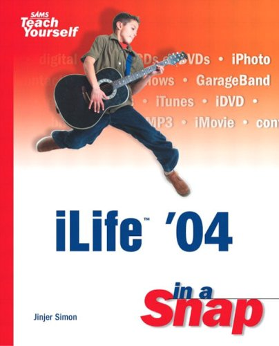 iLife '04 in a Snap By Jinjer Simon