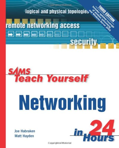Sams Teach Yourself Networking in 24 Hours by Joe Habraken