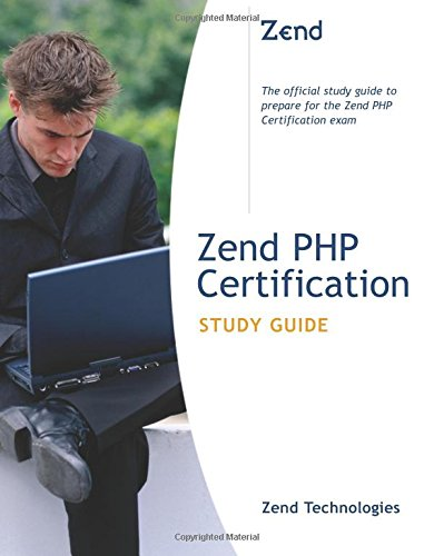 Zend PHP Certification Study Guide (Developer's Library) By George Schlossnagle