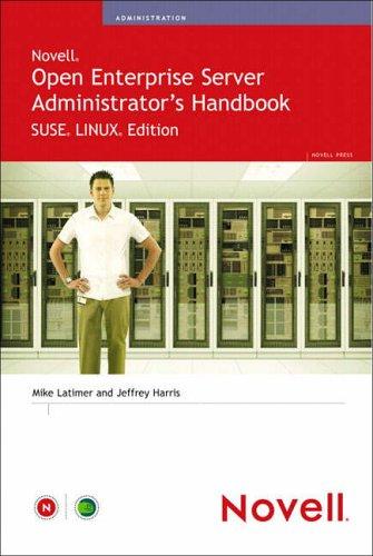 Novell Open Enterprise Server Administrator's Handbook, SUSE LINUX Edition By Jeffrey Harris
