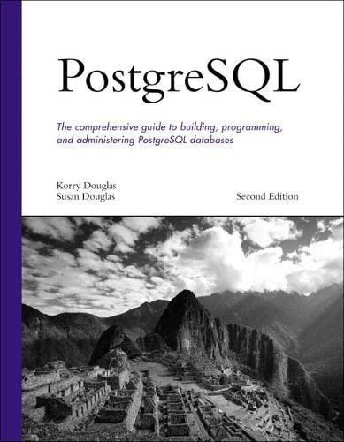 PostgreSQL By Korry Douglas